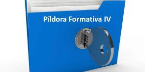 Píldora Formativa IV